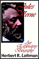 Jules Verne:  An Exploratory Biography