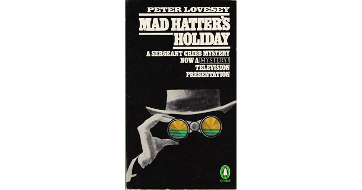 mad hatter 39 s holiday by peter lovesey reviews discussion bookclubs lists. Black Bedroom Furniture Sets. Home Design Ideas
