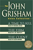 The John Grisham Value Collection: A Time to Kill, The Firm, and The Client (John Grishham)