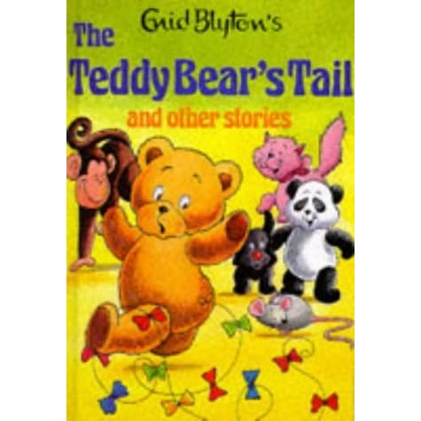 The Teddy Bear's Tail And Other Stories (Enid Blyton's Popular ...
