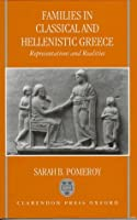 Families in Classical & Hellenistic Greece: Representations & Realities