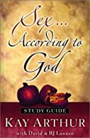 Sex According to God: The Creator's Plan for His Beloved (Study Guide)