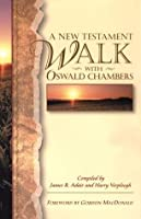 A New Testament Walk with Oswald Chambers