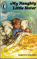 My Naughty Little Sister (Young Puffin Books)