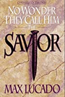 No Wonder They Call Him Savior: Chronicles of the Cross