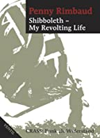 Shibboleth - my revolting life : Crass: Punk als Widerstand