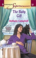The Baby Gift: 9 Months Later (Harlequin Superromance No. 1052)