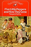 Five Little Peppers and How They Grew (Dell Yearling Classic)