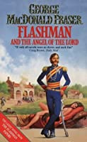 Flashman And The Angel Of The Lord (The Flashman Papers)