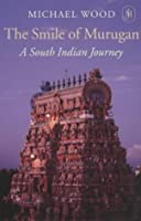 The Smile of Murugan: A South Indian Journey