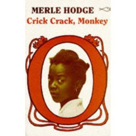 discuss merle hodges crick crack monkey as a novel essay An analysis of colonial education in crick crack monkey by this: colonial education, hodges book, crick crack monkey, merle hodge the rest of the essay.