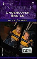 Undercover Babies (Harlequin Intrigue, No 823)