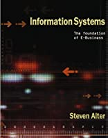 Information Systems: Foundation Of E Business