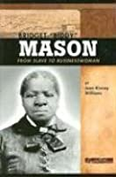 "Bridget ""Biddy"" Mason: From Slave To Businesswoman (Signature Lives: American Frontier Era)"