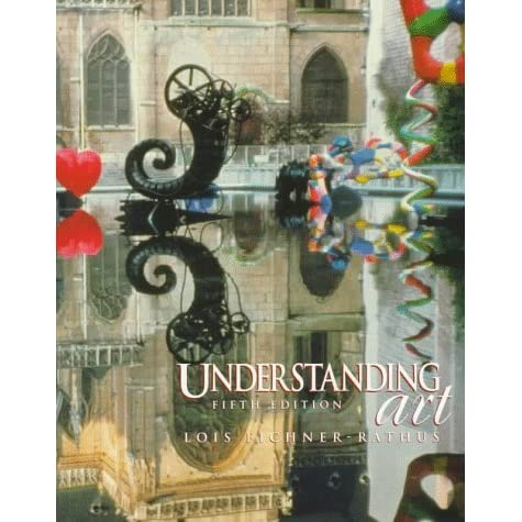 understanding art 10th edition Understanding art 10th edition fichner rathuspdf free download here understanding art by lois fichner-rathus transition guide 9th.