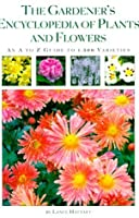 The Gardener's Encyclopedia Of Plants And Flowers