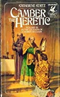Camber the Heretic (The Legends of the Camber of Culdi, #3)