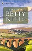 A Kind Of Magic (The Best of Betty Neels)