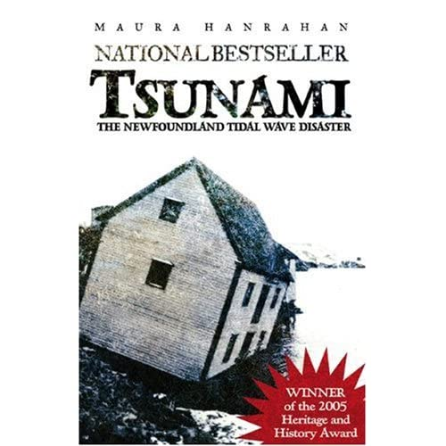 tsunami of newfoundland essay Maura hanrahan (born 1963) is a canadian author she is the author of tsunami, which tells the story of a 1929 natural catastrophe caused by tsunami wave in newfoundland.