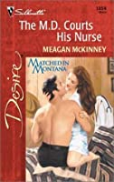 The M.D. Courts His Nurse: Matched in Montana