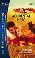 Accidental Hero (Silhouette Special Edition #1728)
