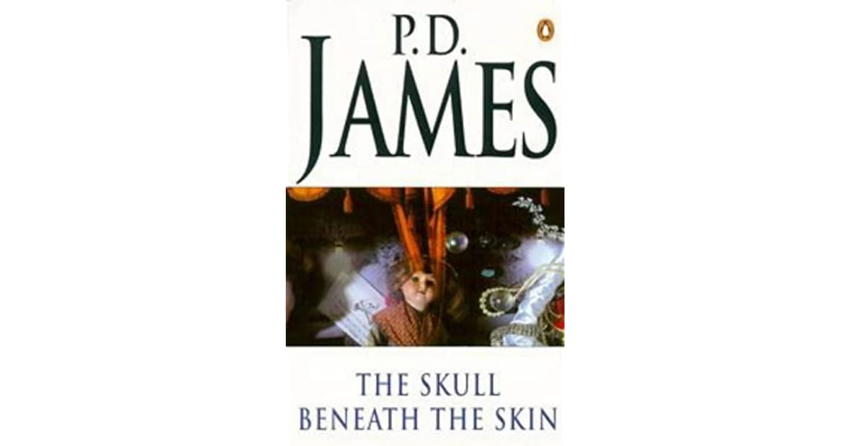 skull beneath the skin Get this from a library the skull beneath the skin [p d james penelope dellaporta ingram digital (firm)] -- hired as a bodyguard to faded actress clarissa lisle.