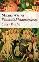 Fantastic Metamorphoses, Other Worlds: Ways of Telling the Self