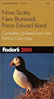 Fodor's Nova Scotia, New Brunswick, Prince Edward Island 2001: Completely Updated Every Year, Pull-Out Color Map (Fodor's Gold Guides)