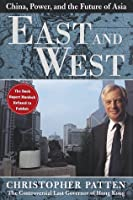 East and West: China, Power, and the Future of Asia