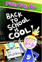 Pinky Dinky Doo: Back to School Is Cool!