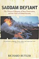 Saddam Defiant: The Threat Of Weapons Of Mass Destruction And The Crisis Of Global Security