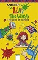 Lilli the Witch. Trouble at school. (Lilli the Witch, #1)