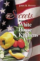 Secrets from the White House Kitchens