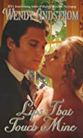 Lips That Touch Mine (Grayson Brothers, #3)