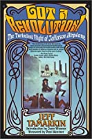 Got a Revolution: The Turbulent Flight of Jefferson Airplane