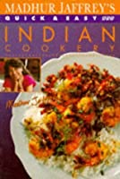 Madhur Jaffrey's Quick and Easy Indian Cookery (Quick & Easy Cookery)