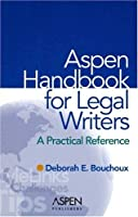 Aspen Handbook for Legal Writers: A Practical Reference