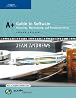 A+ Guide to Software: Managing, Maintaining, and Troubleshooting [With CDROM]