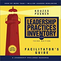 The Leadership Practices Inventory (Lpi) Deluxe Facilitator's Guide Package (Loose Leaf, With Cd Rom Scoring Software, Self/Observer, Workbook, Planne ... Book ) (The Leadership Practices Inventory)