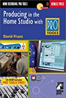 Producing in the Project Studio with Pro Tools [With CDROM]