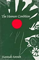 arendt /human condition/