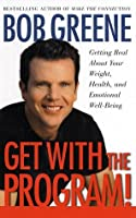 Get with the Program!: Getting Real about Your Health, Weight, and Emotional Well-Being