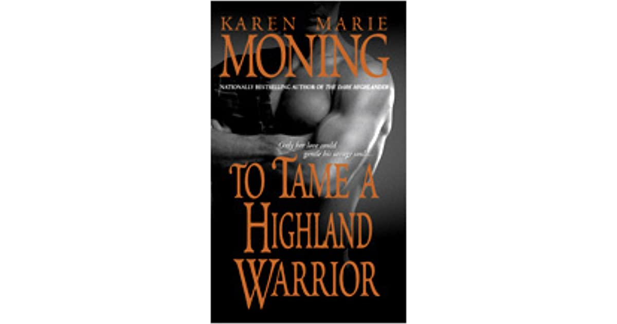 To Tame A Highland Warrior Highlander 2 By Karen Marie