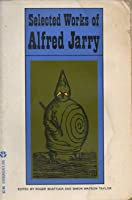 Selected Works of Alfred Jarry
