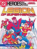Legion of Super-Heroes:  Volume I (DC Heroes)