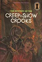 The Mystery of the Creep-Show Crooks (The Three Investigators, #41)