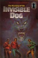 The Mystery of the Invisible Dog (Alfred Hitchcock and The Three Investigators, #23)