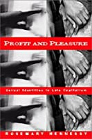Profit and Pleasure: Sexual Identities and Late Capitalism