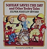 Squeak Saves The Day and Other Tooley Tales