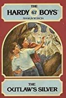 The Outlaw's Silver (Hardy Boys, #67)